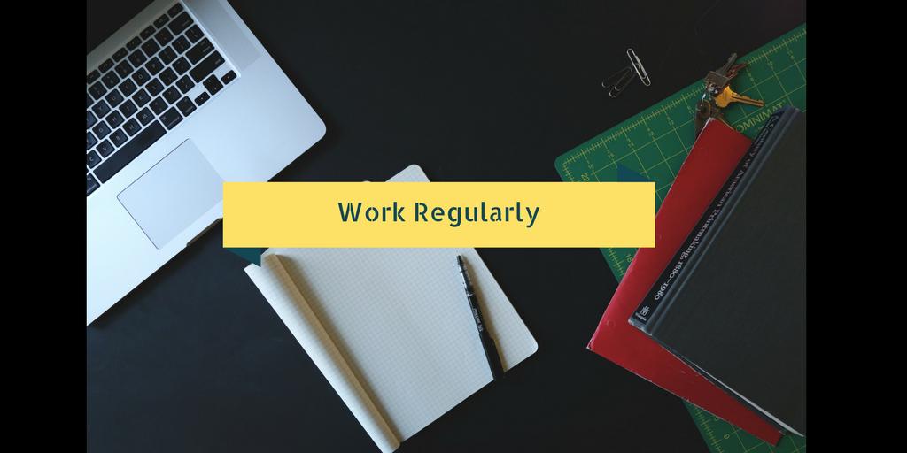 work regularly