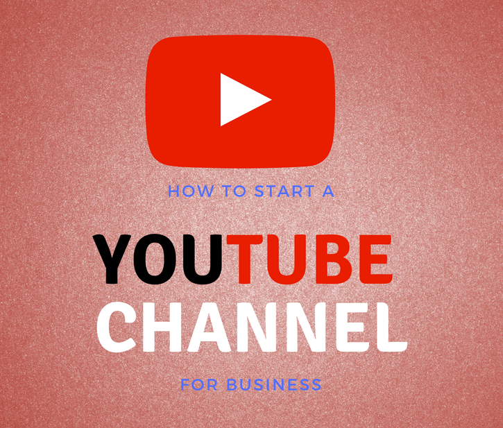 how to create a youtube channel for your business
