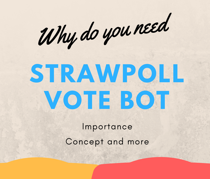 Find Why Do You Need Strawpoll Vote Bot? - Powertowin